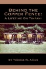 Behind the Copper Fence - A Lifetime on Timpani