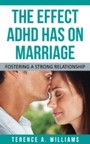 Effect ADHD Has On Marriage - Fostering A Strong Relationship