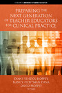 Preparing the Next Generation of Teacher Educators for Clinical Practice