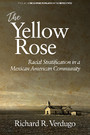 The Yellow Rose - Racial Stratification in a Mexican American Community