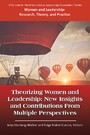 Theorizing Women & Leadership - New Insights & Contributions from Multiple Perspectives