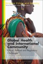 Global Health and International Community - Ethical, Political and Regulatory Challenges