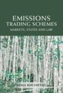 Emissions Trading Schemes - Markets, States and Law