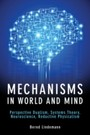 Mechanisms in World and Mind - Perspective Dualism, Systems Theory, Neuroscience, Reductive Physicalism