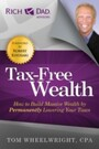 Tax-Free Wealth - How to Build Massive Wealth by Permanently Lowering Your Taxes