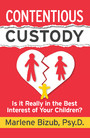 Contentious Custody - Is It Really in the Best Interest of Your Children?