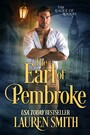 The Earl of Pembroke: A League of Rogue's novel - The Wicked Earls' Club