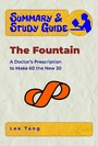 Summary & Study Guide - The Fountain - A Doctor's Prescription to Make 60 the New 30