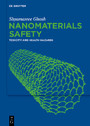 Nanomaterials Safety - Toxicity And Health Hazards