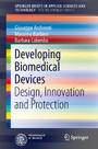 Developing Biomedical Devices - Design, Innovation and Protection