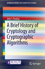 A Brief History of Cryptology and Cryptographic Algorithms