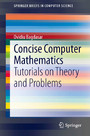 Concise Computer Mathematics - Tutorials on Theory and Problems