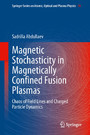 Magnetic Stochasticity in Magnetically Confined Fusion Plasmas - Chaos of Field Lines and Charged Particle Dynamics