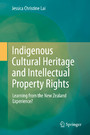 Indigenous Cultural Heritage and Intellectual Property Rights - Learning from the New Zealand Experience?