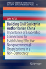 Building Civil Society in Authoritarian China - Importance of Leadership Connections for Establishing Effective Nongovernmental Organizations in a Non-Democracy