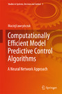 Computationally Efficient Model Predictive Control Algorithms - A Neural Network Approach