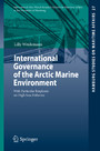 International Governance of the Arctic Marine Environment - With Particular Emphasis on High Seas Fisheries