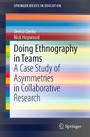 Doing Ethnography in Teams - A Case Study of Asymmetries in Collaborative Research