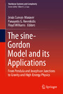 The sine-Gordon Model and its Applications - From Pendula and Josephson Junctions to Gravity and High-Energy Physics