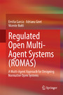 Regulated Open Multi-Agent Systems (ROMAS) - A Multi-Agent Approach for Designing Normative Open Systems