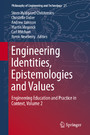 Engineering Identities, Epistemologies and Values - Engineering Education and Practice in Context, Volume 2