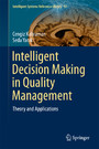 Intelligent Decision Making in Quality Management - Theory and Applications