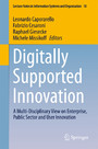 Digitally Supported Innovation - A Multi-Disciplinary View on Enterprise, Public Sector and User Innovation