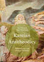 Kantian Antitheodicy - Philosophical and Literary Varieties