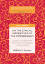 On the Ethical Imperatives of the Interregnum - Essays in Loving Strife from Soren Kierkegaard to Cornel West