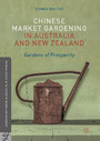 Chinese Market Gardening in Australia and New Zealand - Gardens of Prosperity