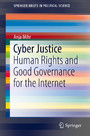 Cyber Justice - Human Rights and Good Governance for the Internet