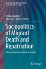 Sociopolitics of Migrant Death and Repatriation - Perspectives from Forensic Science