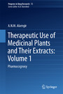 Therapeutic Use of Medicinal Plants and Their Extracts: Volume 1 - Pharmacognosy