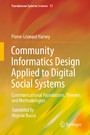 Community Informatics Design Applied to Digital Social Systems - Communicational Foundations, Theories and Methodologies