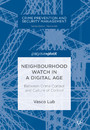 Neighbourhood Watch in a Digital Age - Between Crime Control and Culture of Control