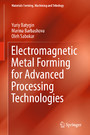 Electromagnetic Metal Forming for Advanced Processing Technologies