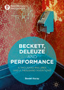 Beckett, Deleuze and Performance - A Thousand Failures and A Thousand Inventions