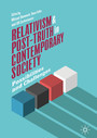 Relativism and Post-Truth in Contemporary Society - Possibilities and Challenges