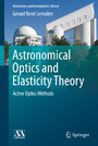 Astronomical Optics and Elasticity Theory - Active Optics Methods