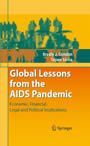 Global Lessons from the AIDS Pandemic - Economic, Financial, Legal and Political Implications