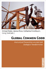 Global Common Good - Intercultural Perspectives on a Just and Ecological Transformation