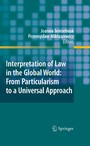 Interpretation of Law in the Global World: From Particularism to a Universal Approach