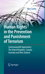 Human Rights in the Prevention and Punishment of Terrorism - Commonwealth Approaches: The United Kingdom, Canada, Australia and New Zealand
