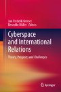 Cyberspace and International Relations - Theory, Prospects and Challenges