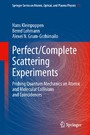 Perfect/Complete Scattering Experiments - Probing Quantum Mechanics on Atomic and Molecular Collisions and Coincidences