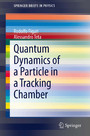 Quantum Dynamics of a Particle in a Tracking Chamber
