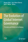 The Evolution of Global Internet Governance - Principles and Policies in the Making