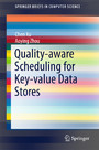 Quality-aware Scheduling for Key-value Data Stores