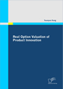 Real Option Valuation of Product Innovation