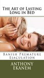 The Art of Lasting Long in Bed - Banish Premature Ejaculation